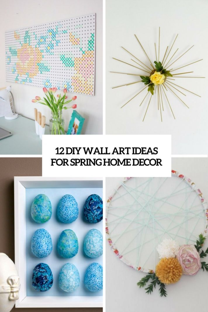 10 DIY Wall Art Ideas For Spring Home Décor - Shelterness