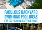 11 Fabulous Backyard Swimming Pool Ideas For Cozy Summer At Your ...