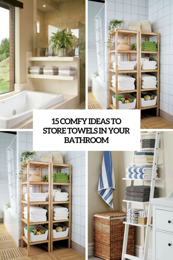 12 Comfy Ideas To Store Towels In Your Bathroom - Shelterness