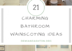 9+ Charming Bathroom Wainscoting Ideas for Your Next Project