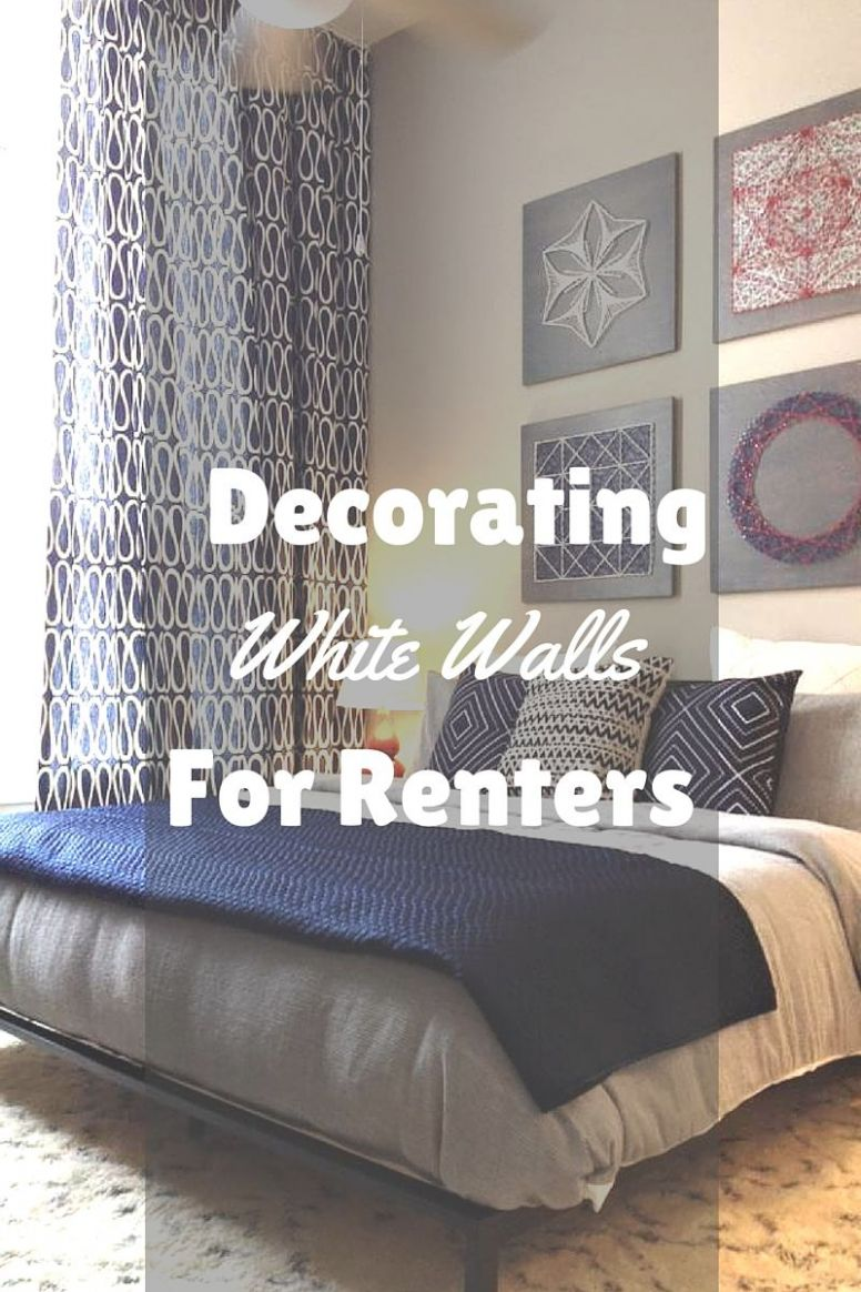 Decorating White Walls for Renters | Rental house decorating ...