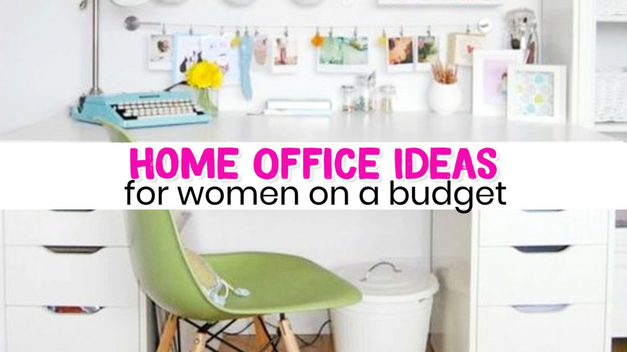 Home Office Ideas for Women on a Budget Who Want an Organized ...