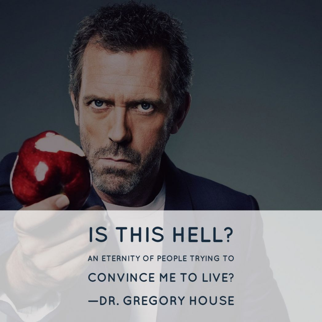 House Quotes (TV Show) | Text & Image Quotes | QuoteReel - house md inspiration