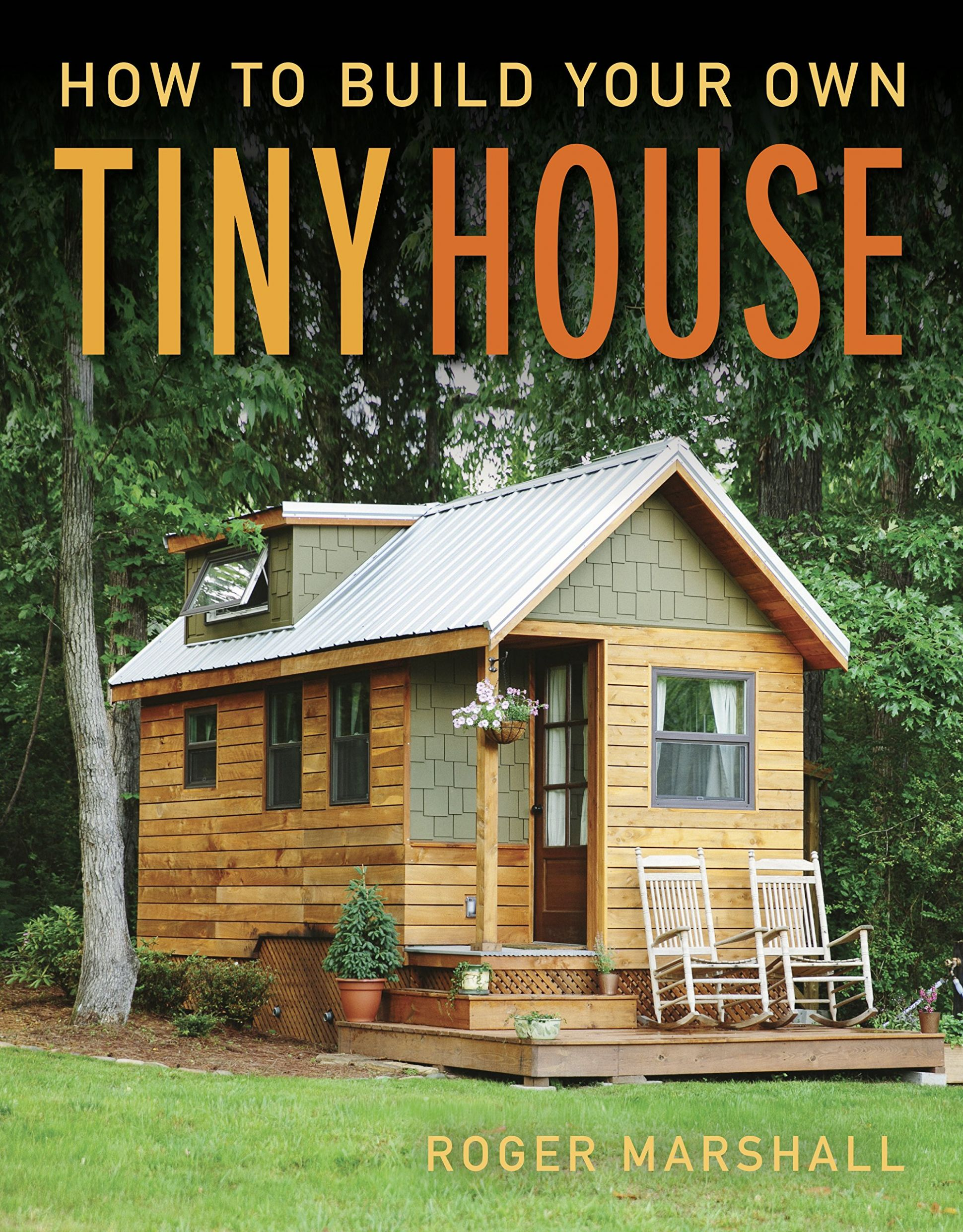 How to Build Your Own Tiny House: Amazon.de: Roger Marshall ...