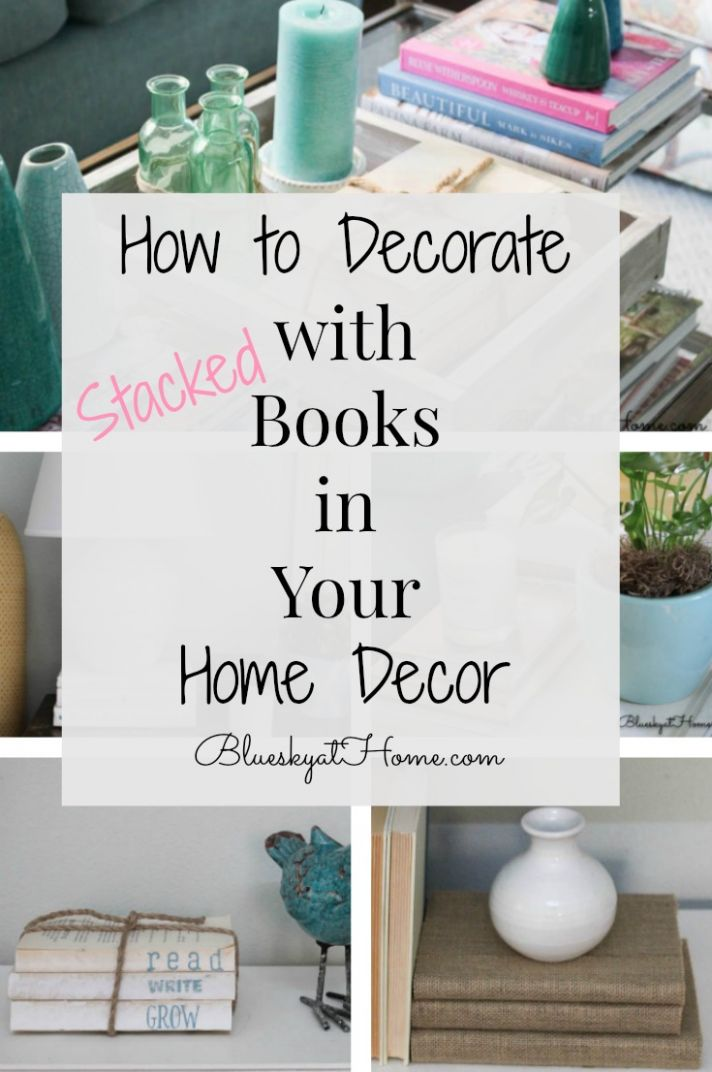 How to Decorate with Books in Your Home Decor ~ Bluesky at Home - diy home decor book