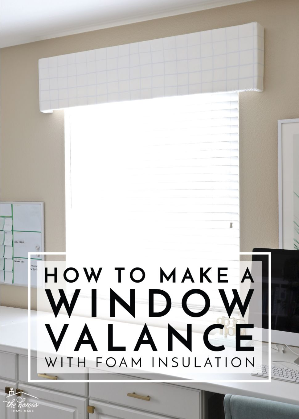 How to Make a Window Valance with Foam Insulation | The Homes I ..
