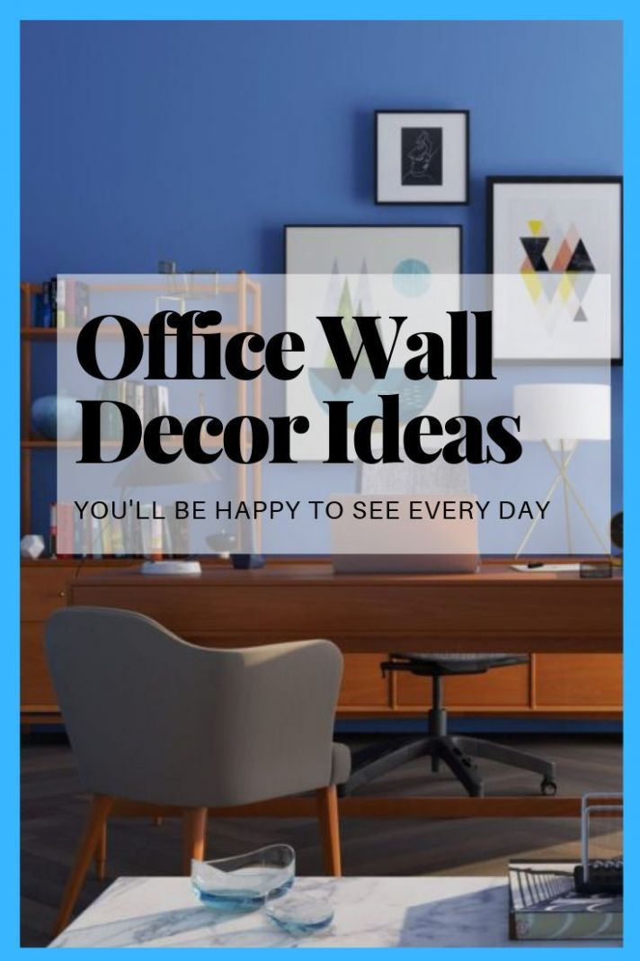 Office Wall Decor Ideas That'll Keep You Super Motivated | Office ...