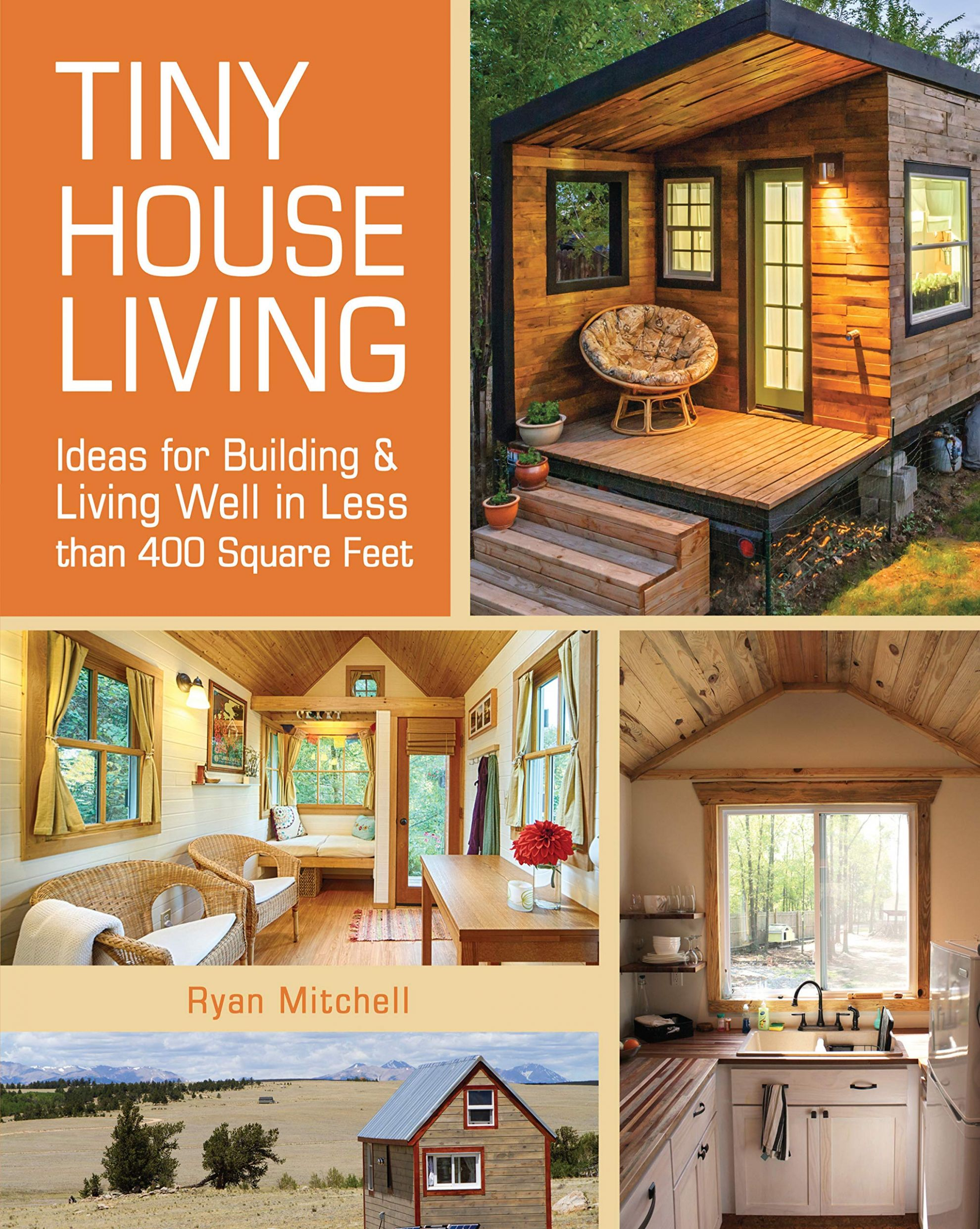 Tiny House Living: Ideas For Building and Living Well In Less than ..