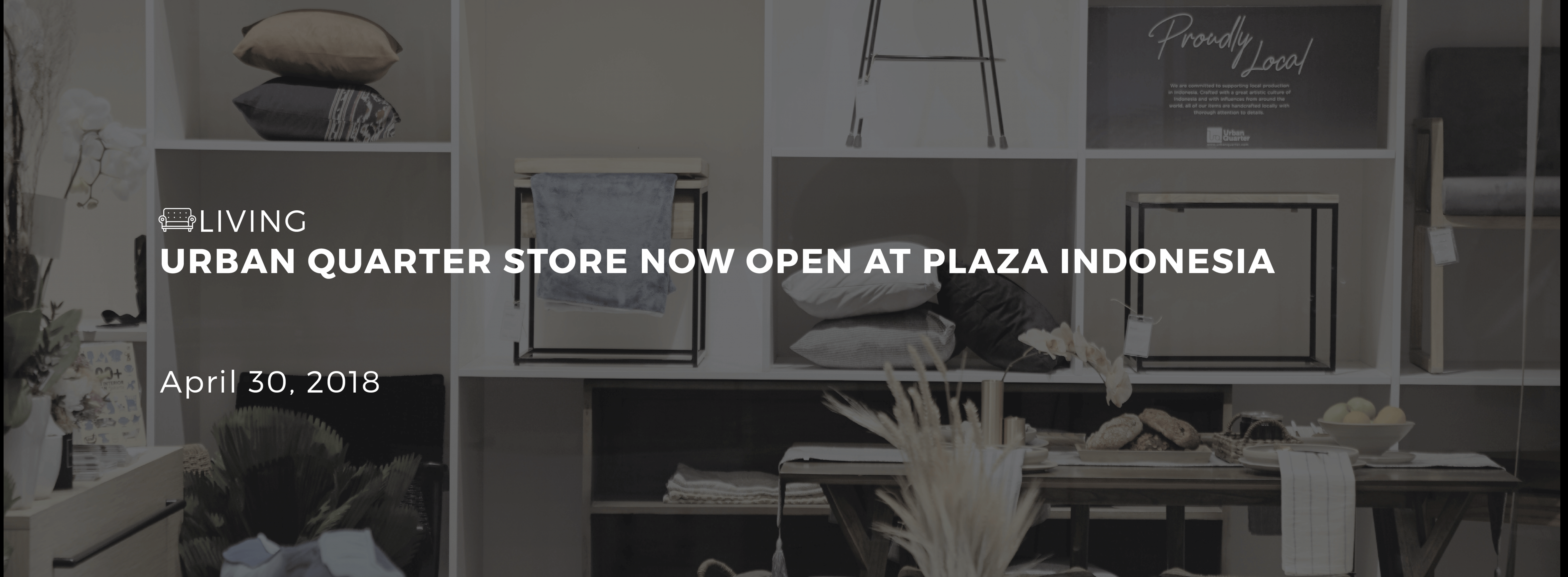 Urban Quarter Store now open at Plaza Indonesia | Urbanquarter