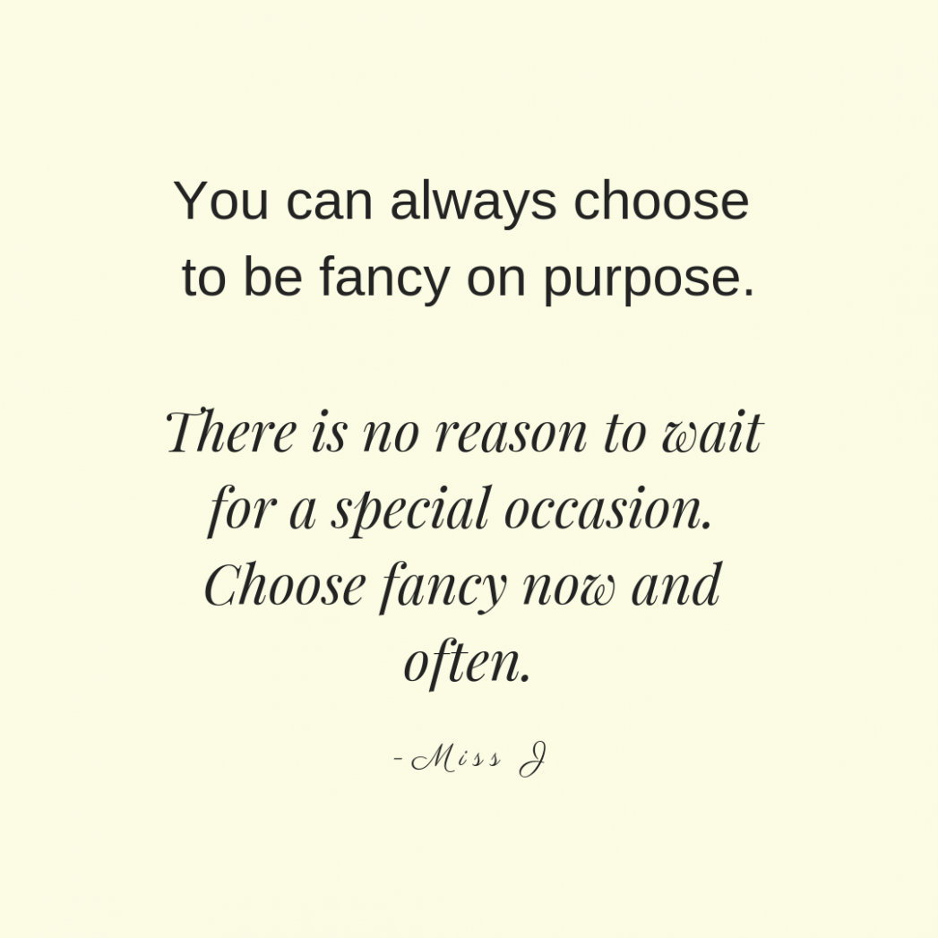 Choose Fancy on Purpose, fashion quote, quotable, quoted, style ...