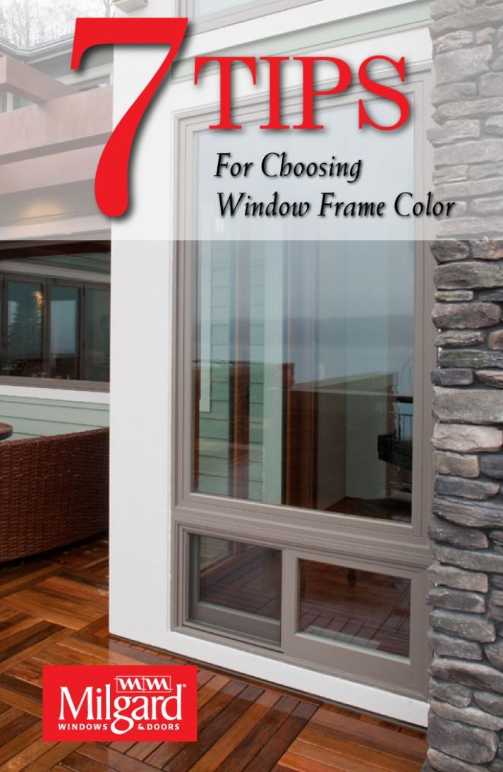 10 Tips for Choosing Window Frame Color. Do you want your windows ..