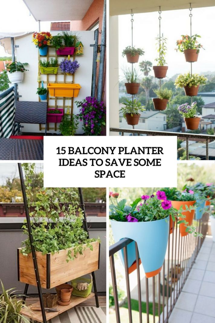 11 Balcony Planter Ideas To Save Some Space - Shelterness