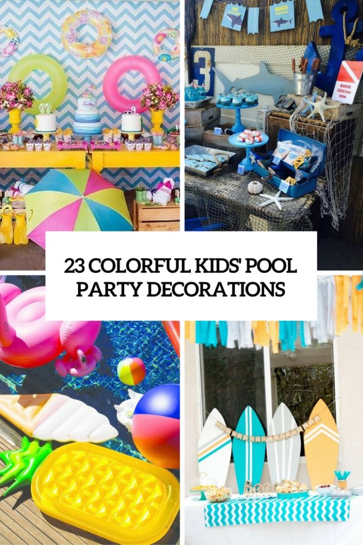 11 Colorful Kid's Pool Party Decorations - Shelterness