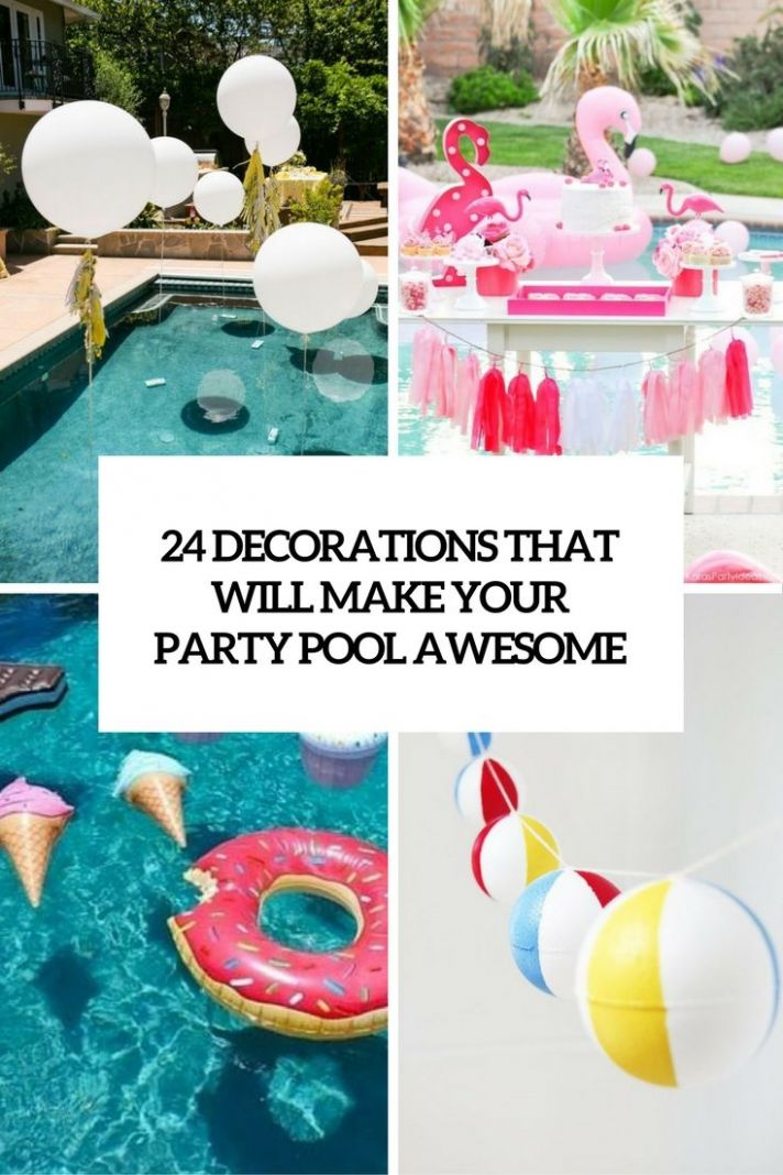 11 Decorations That Will Make Any Pool Party Awesome | Pool party ...