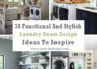 11 Functional And Stylish Laundry Room Design Ideas To Inspire