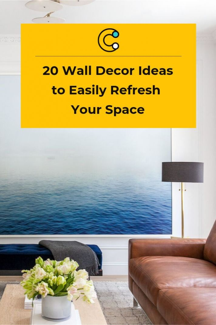 11 Wall Decor Ideas to Refresh Your Space | Wall decor, Wall ..