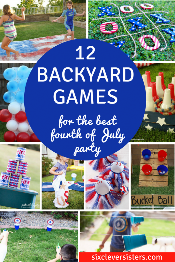 8 Backyard Games for the Best 8th of July Party! - Six Clever Sisters
