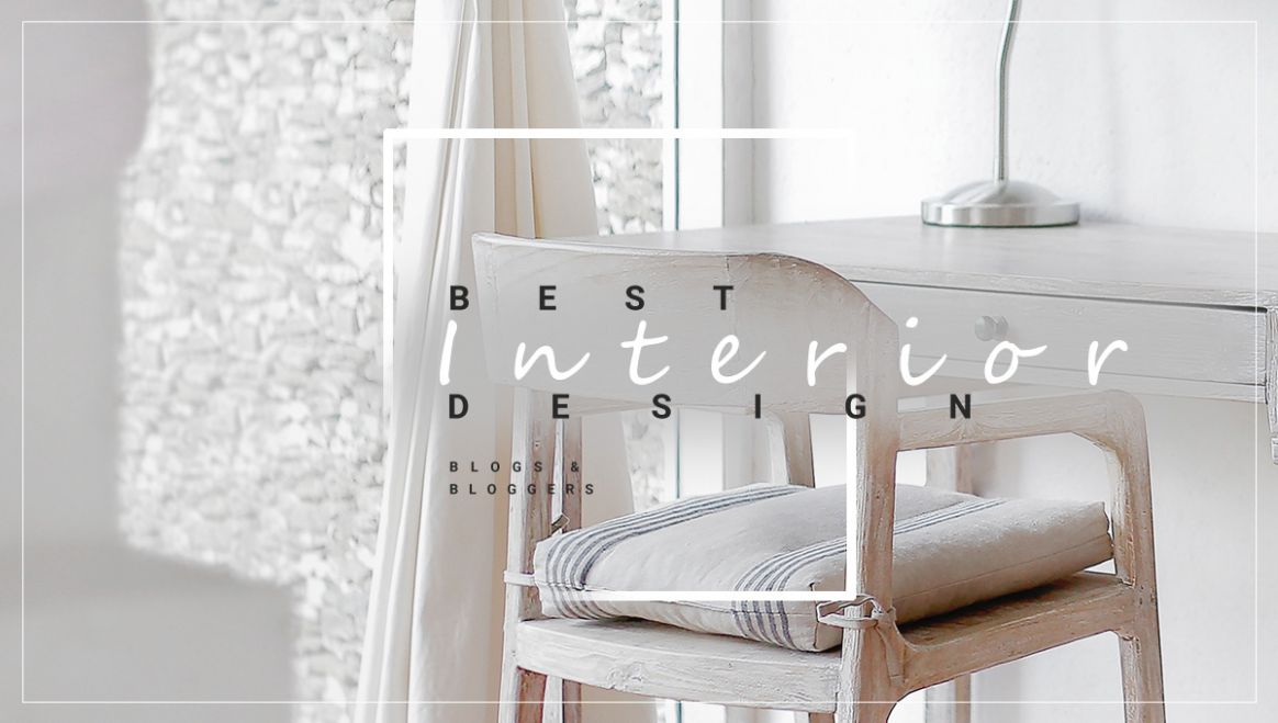 8 Best Interior Design Blogs in 8 - Blog On Your Own - home decor blogs