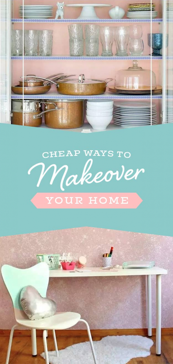 9 Cheap Ways To Completely Make Over Your Home