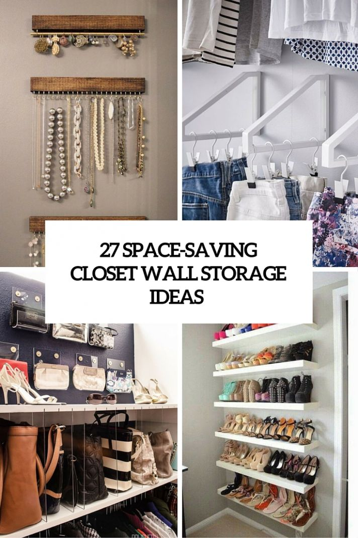 9 Space-Saving Closet Wall Storage Ideas To Try - Shelterness - closet ideas to save space