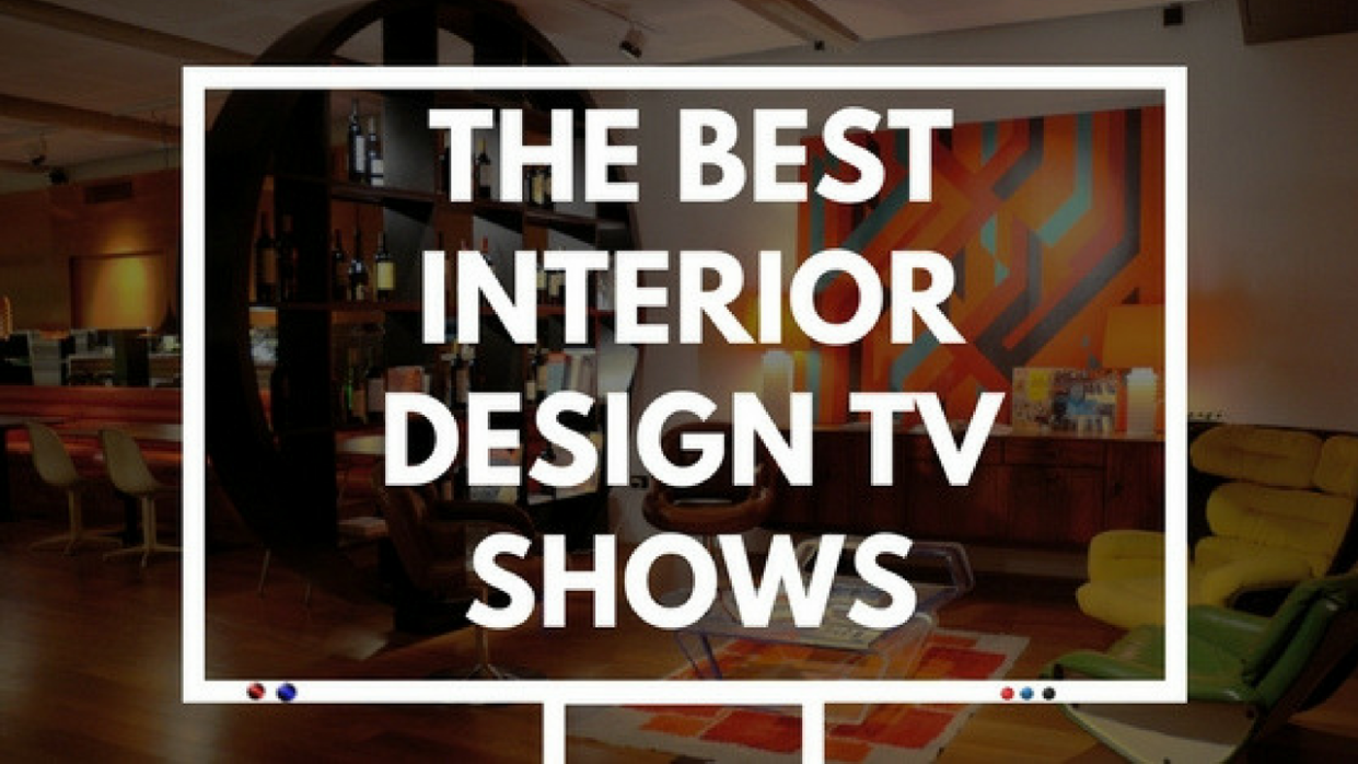 Best Interior Design TV Shows to Watch Before Decorating Your House - diy home decor tv shows