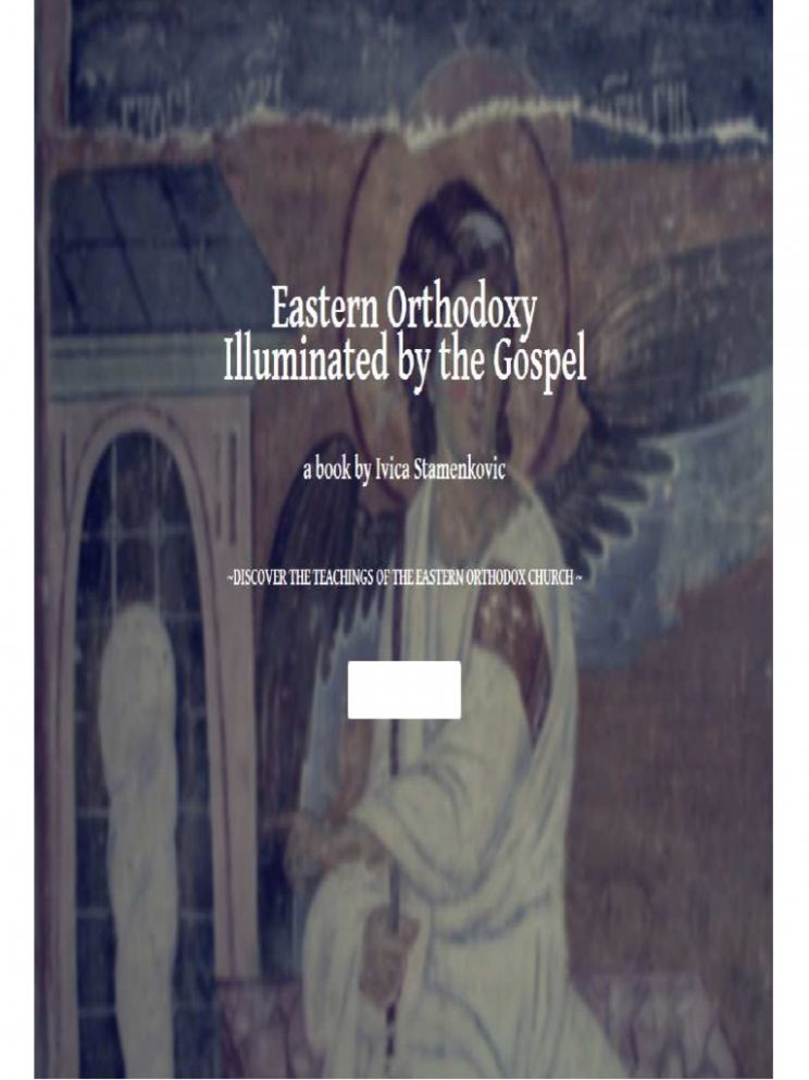 Eastern Orthodoxy Illuminated by the Gospel - Ivica Stamenkovic ...