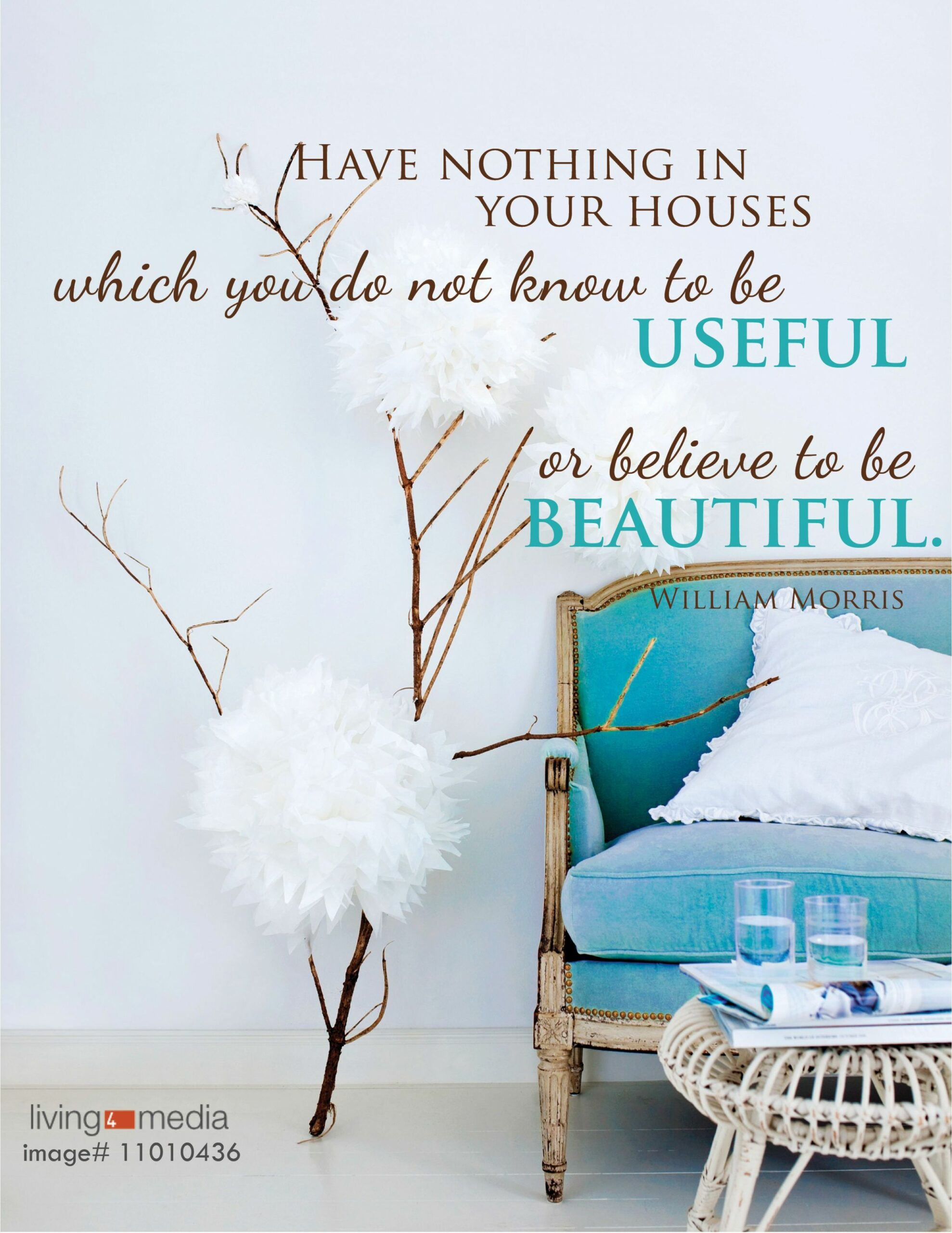 Have nothing in your houses which you do not know to be useful or ...