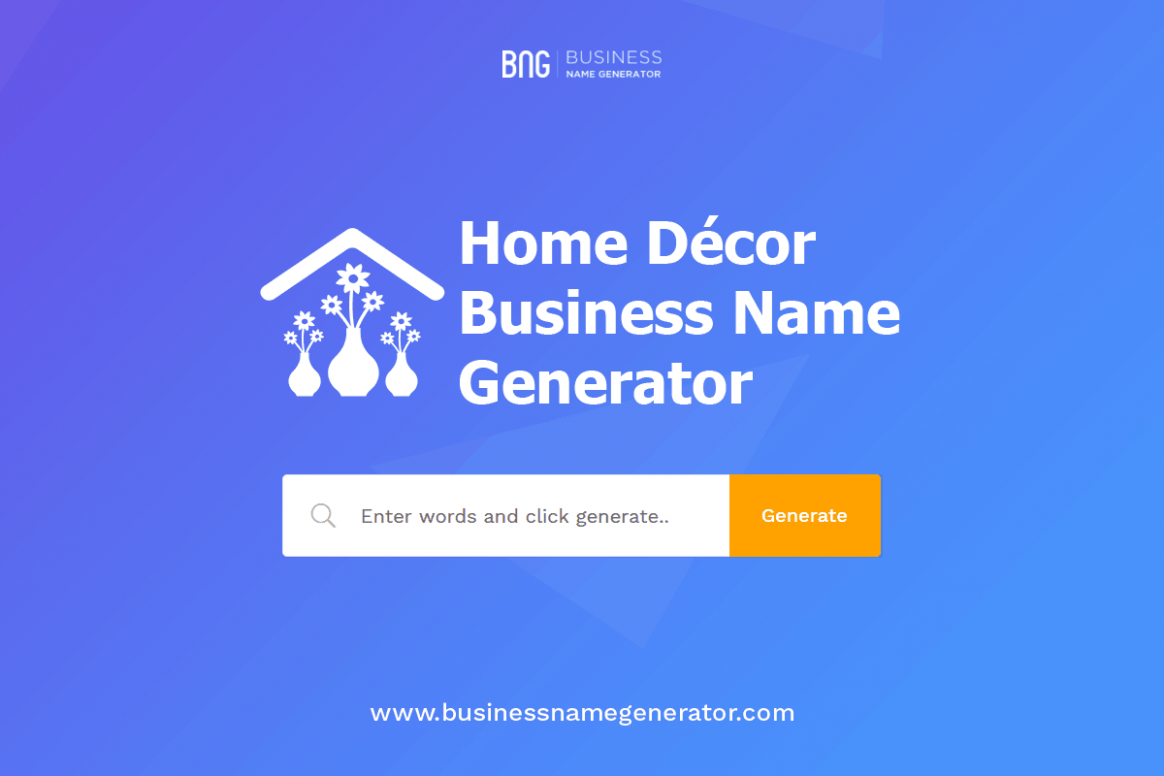 Home Décor Business Name Generator + (Instant Availability Check)