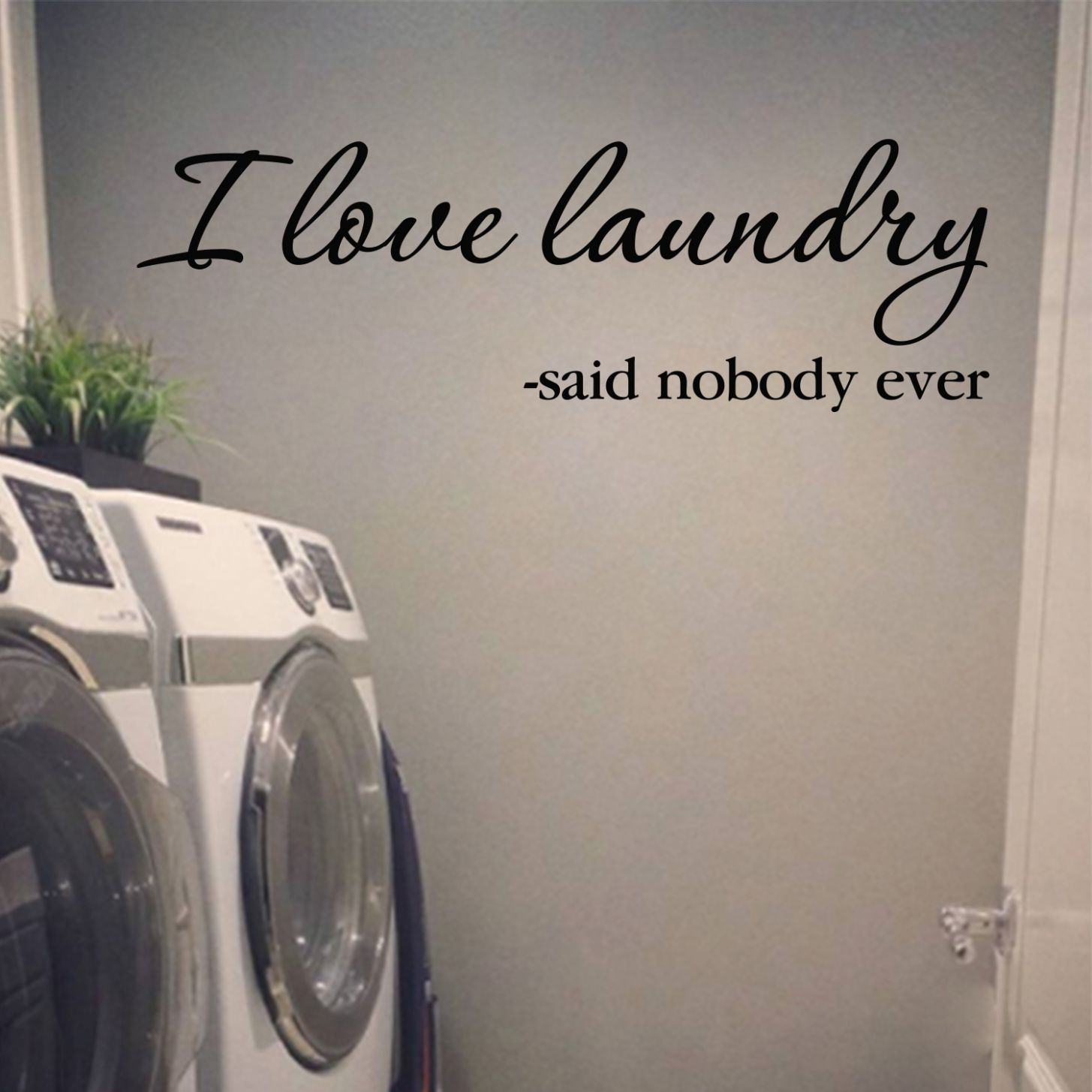 I Love Laundry—said Nobody Ever Vinyl Wall Decal by Wild Eyes Signs,  Laundry Room Vinyl Lettering, Laundry Sign, Laundry Wall Words, Modern Home  ..