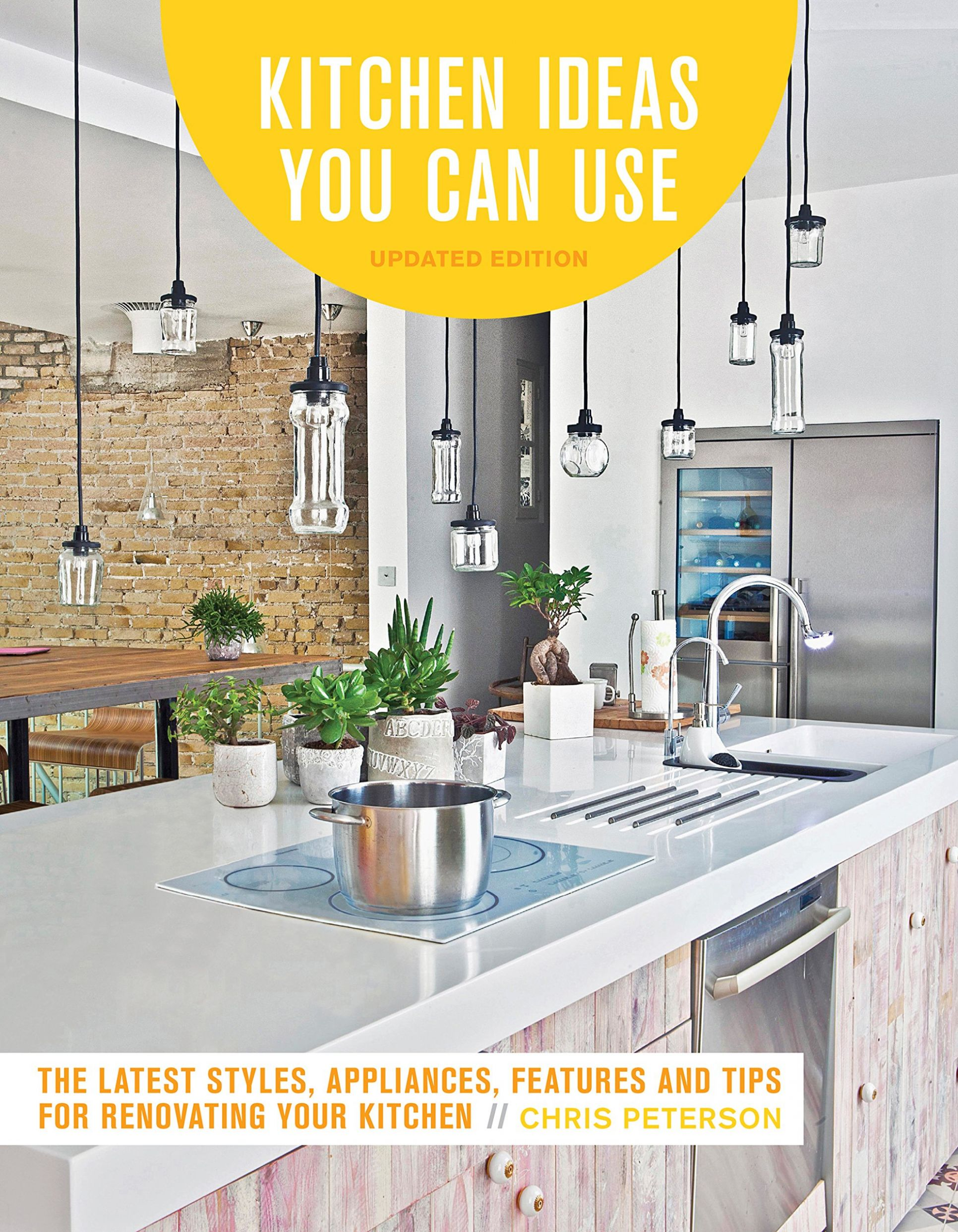 Kitchen Ideas You Can Use, Updated Edition: The Latest Styles ..
