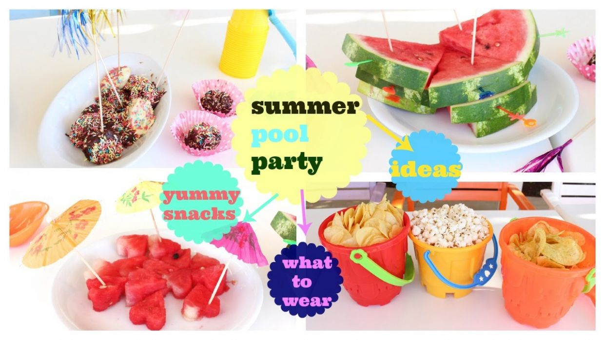Summer Pool Party snacks,outfit,decoration,clever ideas - pool party ideas youtube