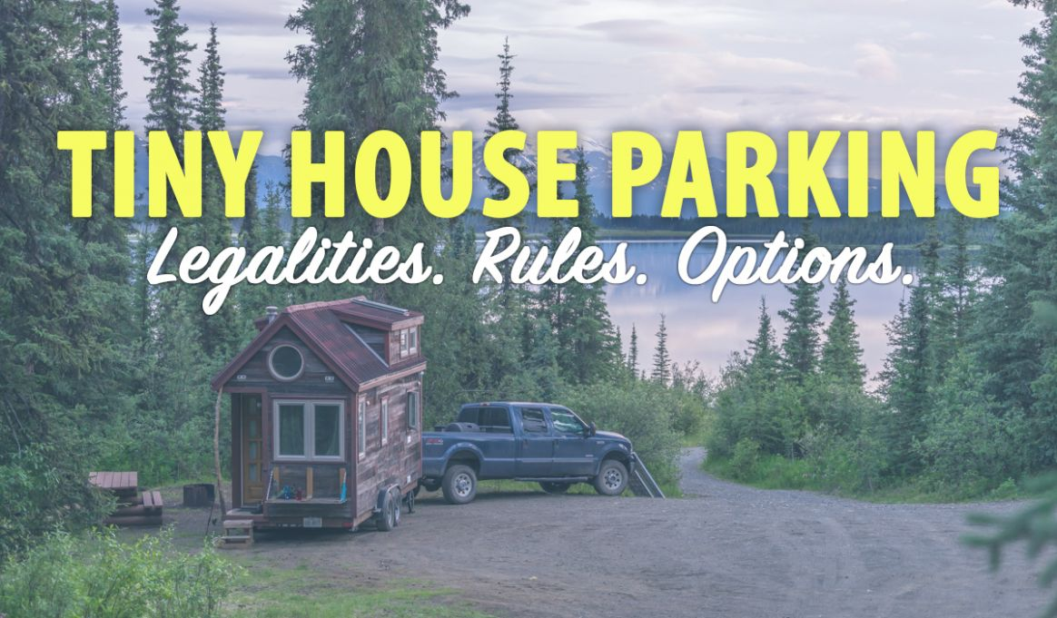 Tiny House Parking: Legalities, Classifications, and Resources - tiny house parking