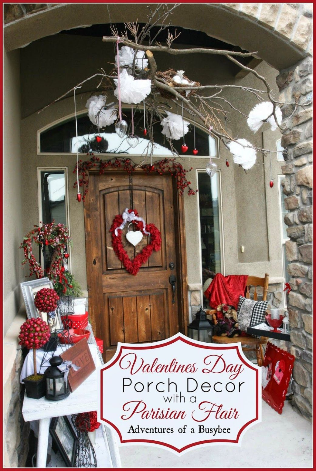 Valentines Porch Decor with a Cozy Parisian Flair (With images ...