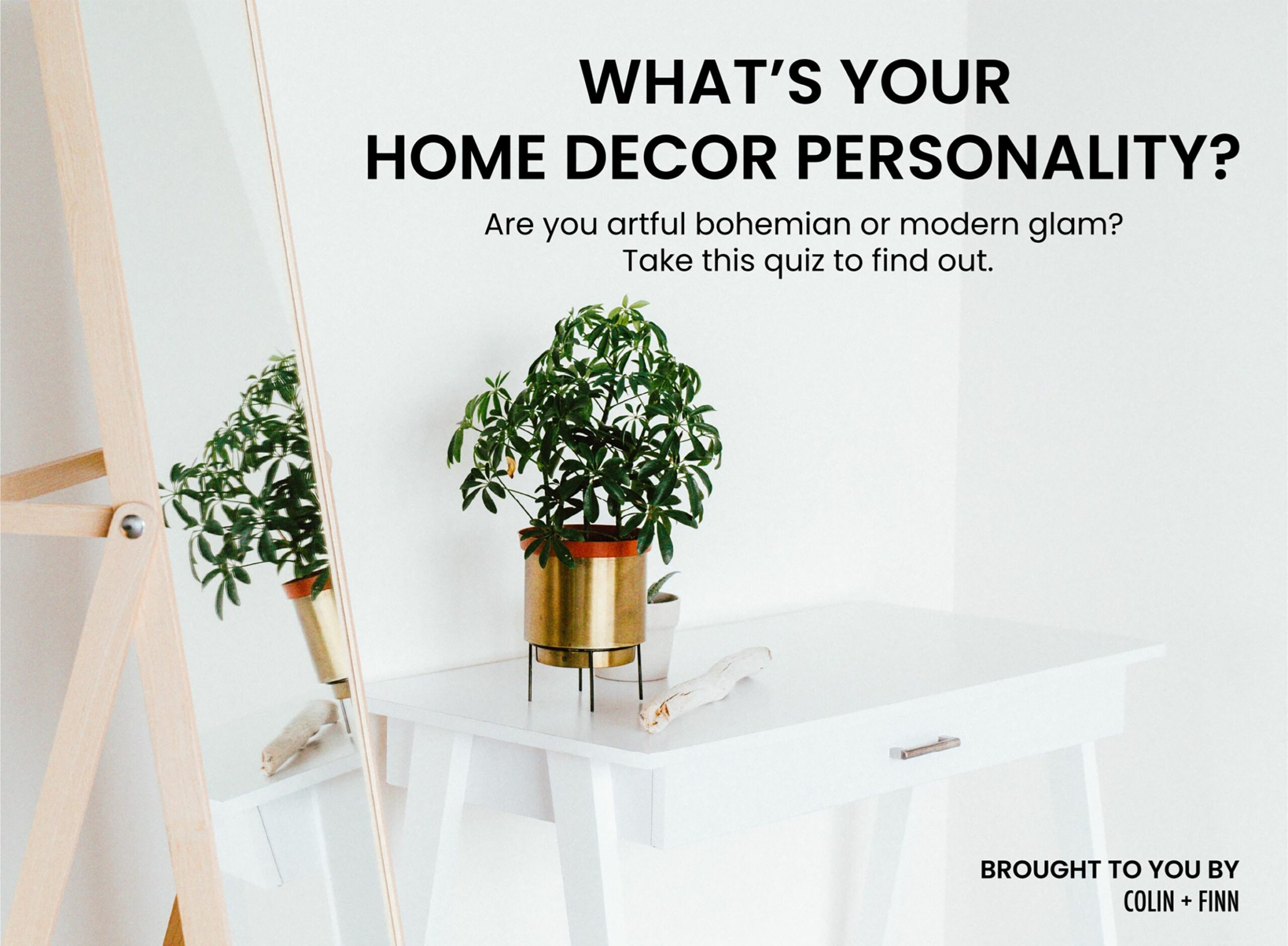 WHAT'S YOUR HOME DECOR PERSONALITY QUIZ - COLIN AND FINN - Colin ...